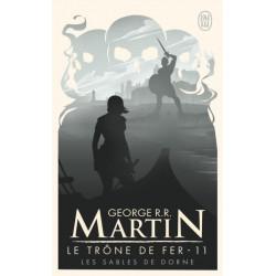 LES SABLES DE DORNE - LE TRONE DE FER - T11