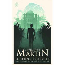 UN FESTIN POUR LES CORBEAUX - LE TRONE DE FER - T12