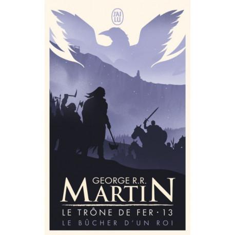 LE BUCHER D'UN ROI - LE TRONE DE FER - T13