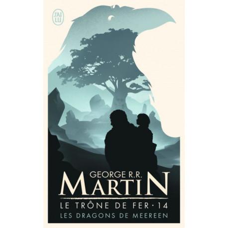 LES DRAGONS DE MEEREEN - LE TRONE DE FER - T14