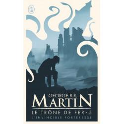 L'INVINCIBLE FORTERESSE - LE TRONE DE FER - T5