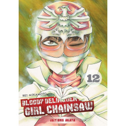 BLOODY DELINQUENT GIRL CHAINSAW - TOME 12 - VOL12