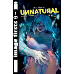 IMAGE FIRSTS UNNATURAL 1 VOL 79