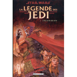 STAR WARS - LA LEGENDE DES JEDI T01 - L'AGE D'OR DES SITH