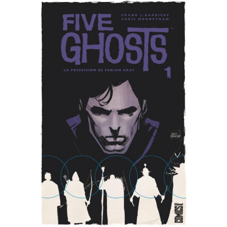 FIVE GHOSTS - TOME 01 - LA POSSESSION DE FABIAN GRAY