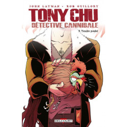 TONY CHU, DETECTIVE CANNIBALE T09 - TENDRE POULET