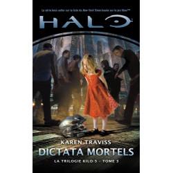 HALO, LA TRILOGIE KILO 5, T3 : DICTATA MORTELS