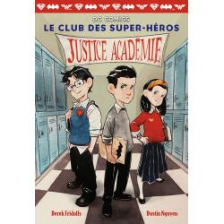 LE CLUB DES SUPER-HEROS, 1 : JUSTICE ACADEMIE