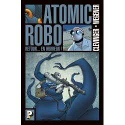 ATOMIC ROBO - T03 - RETOUR EN HORREUR