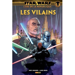 STAR WARS L'ERE DE LA REPUBLIQUE: LES VILAINS