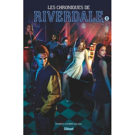 LES CHRONIQUES DE RIVERDALE - TOME 02