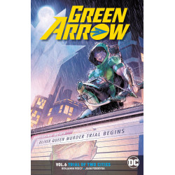 GREEN ARROW TP VOL 6 TRIAL OF TWO CITIES REBIRTH