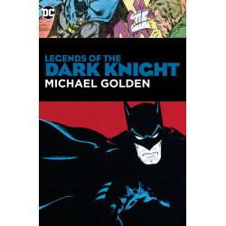 LEGENDS OF THE DARK KNIGHT MICHAEL GOLDEN HC