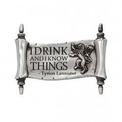 I DRINK AND I KNOW THINKS GAME OF THRONES MAGNET