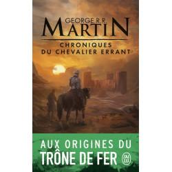 CHRONIQUES DU CHEVALIER ERRANT - TROIS HISTOIRES DU TRONE DE FER