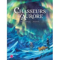 CHASSEUR D'AURORE - T01 - CHASSEURS D'AURORE