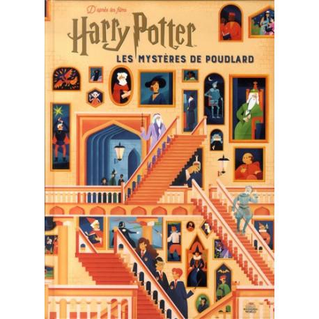 HARRY POTTER : LES MYSTERES DE POUDLARD - LE GUIDE ILLUSTRE
