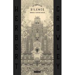 LE TEMPLE DU SILENCE : LES MONDES OUBLIES D'HERBERT CROWLEY