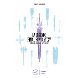 LA LEGENDE FINAL FANTASY XV - CREATION - UNIVERS - DECRYPTAGE