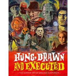 HUNG DRAWN AND EXECUTED THE HORROR ART OF GRAHAM HUMPHREYS