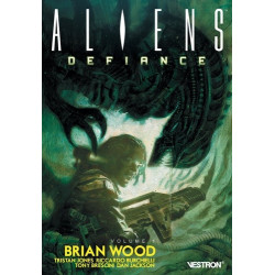 BRIAN WOOD - ALIENS : DEFIANCE, VOLUME 1