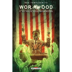 WORMWOOD T04 - EN ROUTE POUR WASHINGTON