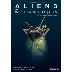 ALIEN 3 PAR WILLIAM GIBSON, LE SCENARIO ABANDONNE