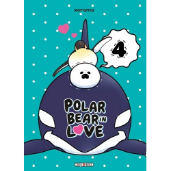 A POLAR BEAR IN LOVE - POLAR BEAR IN LOVE T04