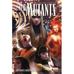 NEW MUTANTS T03 : AFFAIRES INACHEVEES