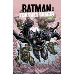 BATMAN & LES TORTUES NINJA - BATMAN TMNT FUSION - TOME 0