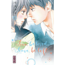 LOVE, BE LOVED LEAVE, BE LEFT - TOME 10