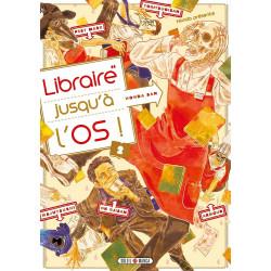 LIBRAIRE JUSQU'A L'OS T02