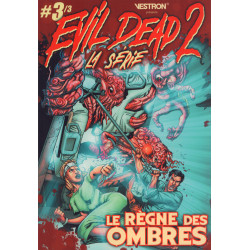 EVIL DEAD 2, LA SERIE T03 - LE REGNE DES OMBRES