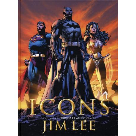 ICONS. L'UNIVERS DC COMICS ET WILDSTORM DE JIM LEE