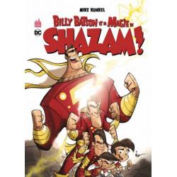 BILLY BATSON ET MAGIE DE SHAZA - BILLY BATSON ET LA MAGIE DE SHAZAM - TOME 0