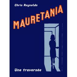 MAURETANIA - UNE TRAVERSEE
