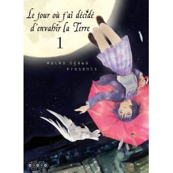 LE JOUR OU J'AI DECIDE D'ENVAHIR LA TERRE T01
