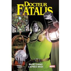 DOCTEUR FATALIS: MORT DANS L'APRES-MIDI