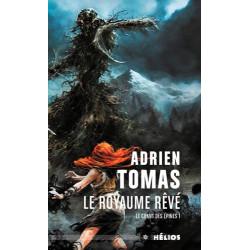 CHANT DES EPINES, TOME 1 - LE ROYAUME REVE