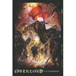 OVERLORD - TOME 5 LE CONSPIRATEUR - VOL05