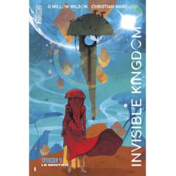 INVISIBLE KINGDOM, T1 : LE SENTIER