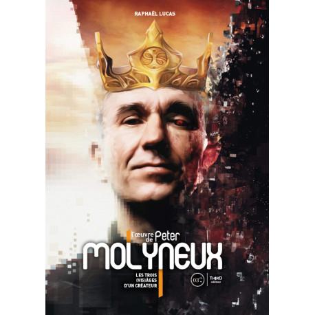 L'OEUVRE DE PETER MOLYNEUX - LES TROIS (VIS)AGES D'UN CREATEUR