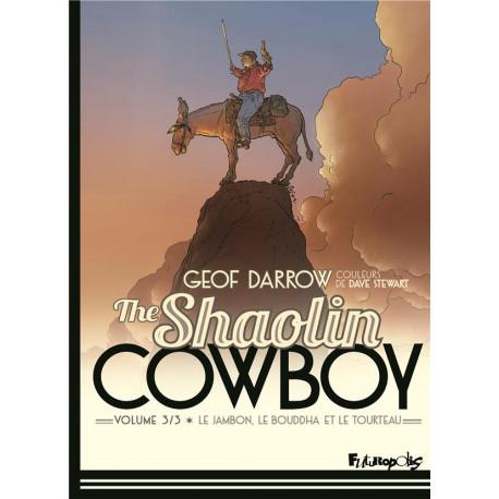 THE SHAOLIN COWBOY (TOME 3-LE JAMBON, LE BOUDDHA ET LE TOURTEAU)