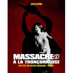 MASSACRES A LA TRONCONNEUSE 1974 2017 UNE ODYSSEE HORRIFIQUE EDITION PREMIUM COUVERTURE SOUPLE