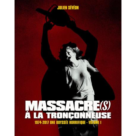 MASSACRES A LA TRONCONNEUSE 1974 2017 UNE ODYSSEE HORRIFIQUE EDITION PRESTIGE COUVERTURE CARTONNEE