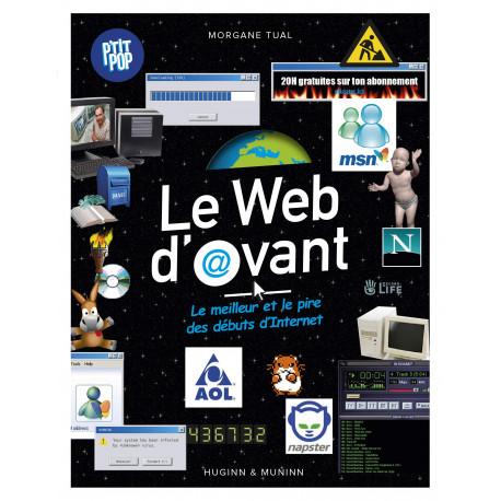P'TIT POP : LE WEB D'AVANT, LE MEILLEUR ET LE PIRE DES DEBUTS D'INTERNET
