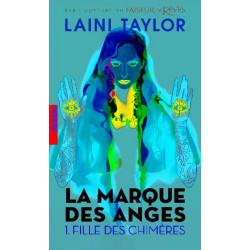 LA MARQUE DES ANGES - T01 - FILLE DES CHIMERES