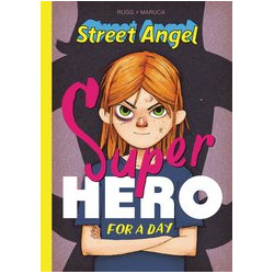 STREET ANGEL SUPERHERO FOR A DAY HC