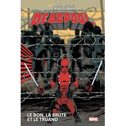 DEADPOOL T02 : LE BON, LA BRUTE ET LE TRUAND