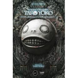 L'OEUVRE ETRANGE DE TARO YOKO - EDITION LUXE - DE DRAKENGARD A NIER : AUTOMATA / PREFACE DE TARO YOK